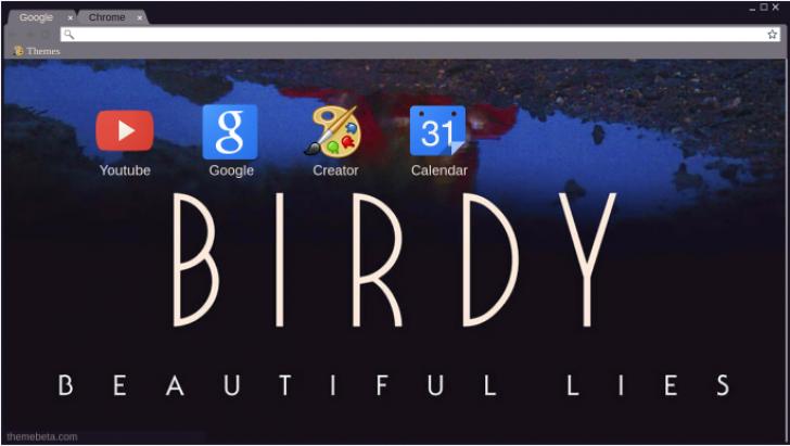 Birdy-Beautiful Lies Chrome Theme - ThemeBeta