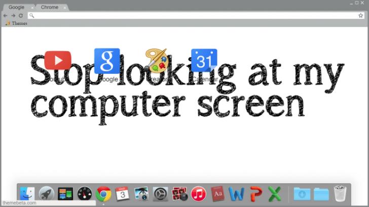 STOP LOOKING AT MY COMPUTER SCREEN Chrome Theme - ThemeBeta